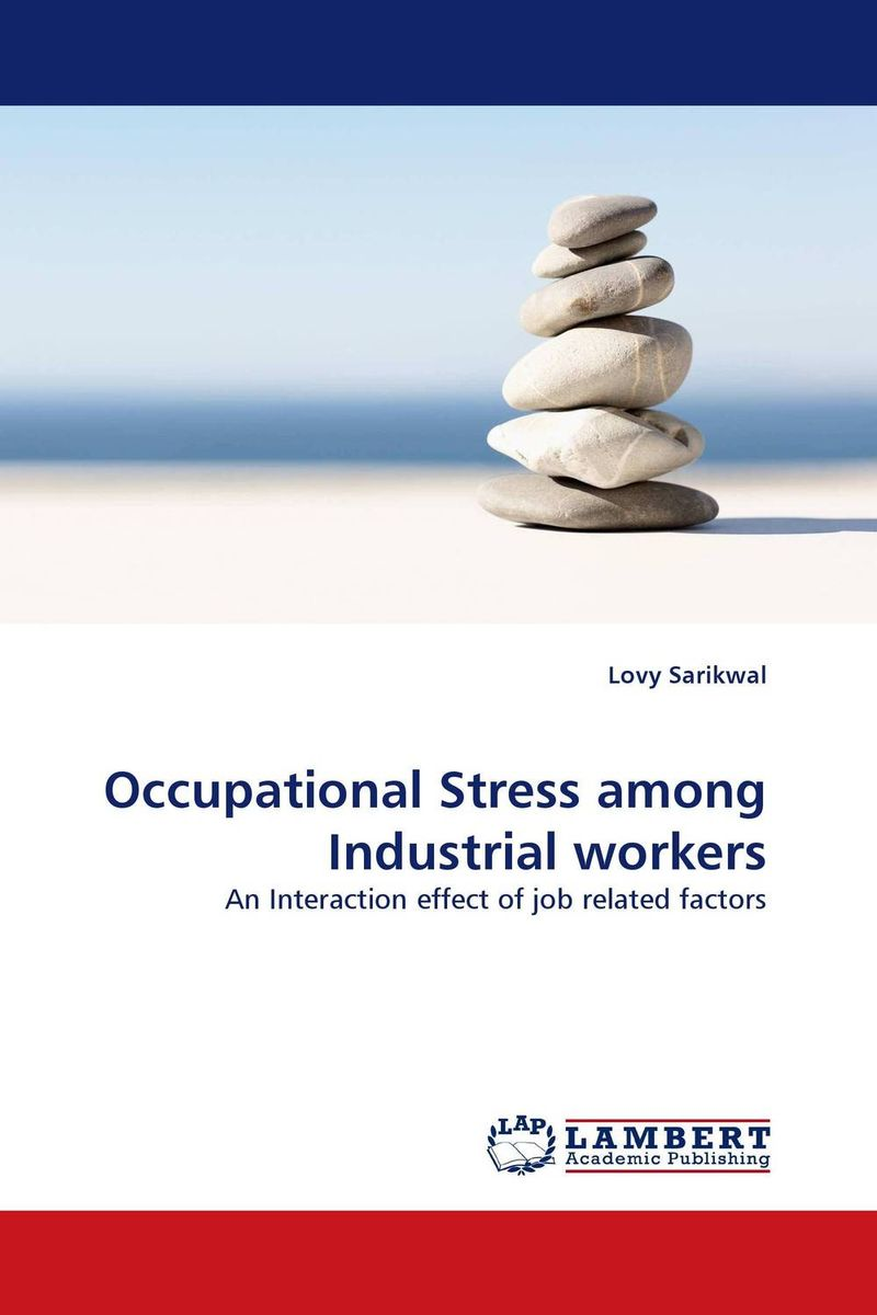 occupational stress theories Parenting a technology assisted infant stress and how families cope with the stress is discussed in light of existing theories regarding occupational stress.